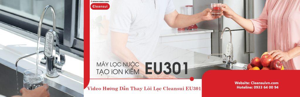 Hướng dẫn thay lõi lọc nước Cleansui EU301